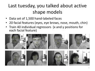 Last  tuesday , you talked about active shape models