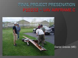 Final Project Presenation  P10232 – UAV Airframe C