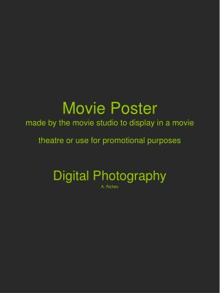 Movie Poster made by the movie studio to display in a movie theatre or use for promotional purposes