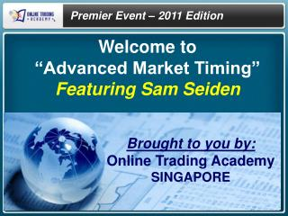 "Welcome  to ""Advanced Market Timing"" Featuring Sam Seiden"