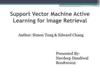 Support Vector Machine Active  Learning for  Image  Retrieval