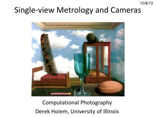 Single-view Metrology and Cameras