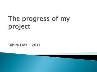 The progress of my project