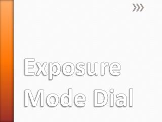 Exposure Mode Dial