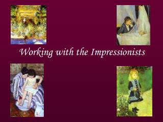 Working with the Impressionists