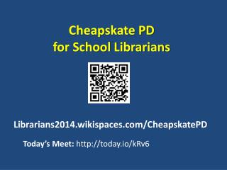 Cheapskate PD  for  School Librarians