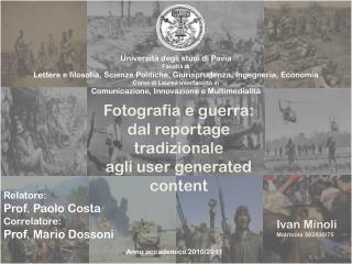 Fotografia e guerra: d al reportage tradizionale  agli user generated content