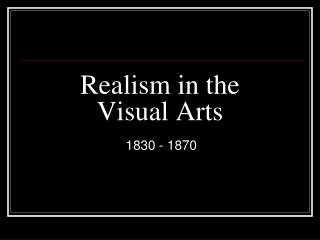 Realism in the Visual Arts