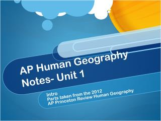 AP Human Geography  Notes- Unit 1