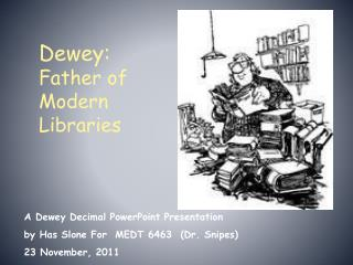 Dewey:   Father of Modern Libraries