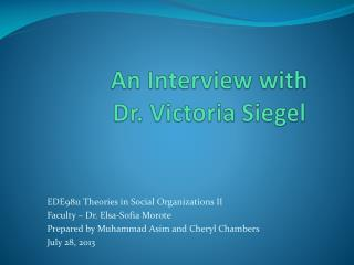 An Interview with  Dr. Victoria Siegel
