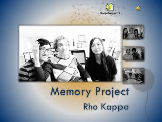 Memory Project Rho Kappa