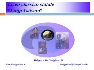"""Liceo  classico  statale """"Luigi Galvani """""""