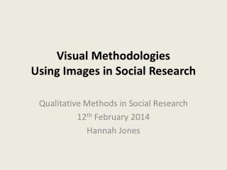Visual Methodologies Using Images in Social Research