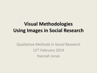 Visual Methodologies Using Images in Social Research