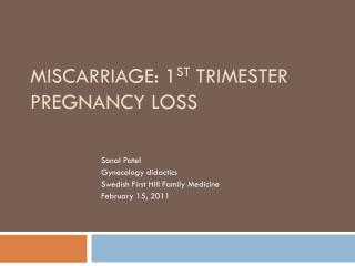 Miscarriage: 1 st  trimester pregnancy loss