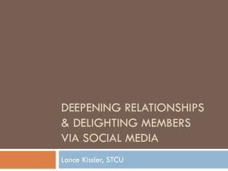 Deepening relationships & delighting members via social media