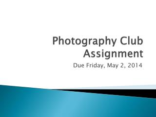 Photography Club Assignment