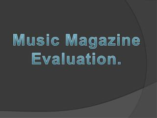Music Magazine Evaluation.