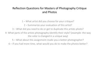 Reflection Questions for  Masters  of Photography  Critique  and Photos
