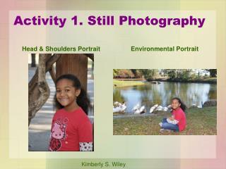 Activity 1. Still Photography