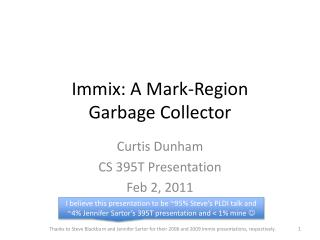 Immix: A Mark-Region  Garbage Collector