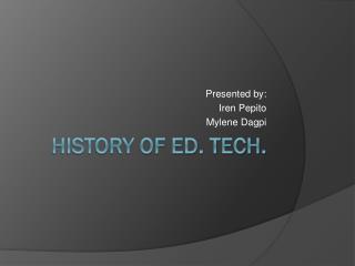 History of Ed. Tech.