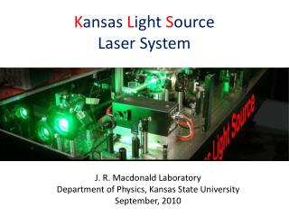 K ansas  L ight  S ource Laser  System