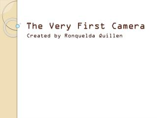 The Very First Camera