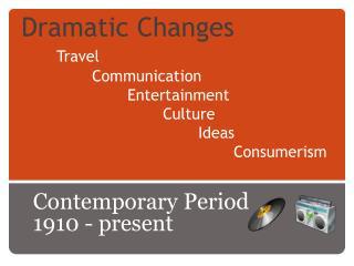 Dramatic Changes Travel Communication Entertainment Culture Ideas Consumerism
