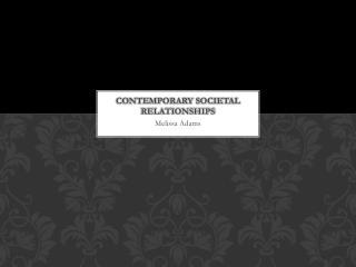 Contemporary societal relationships
