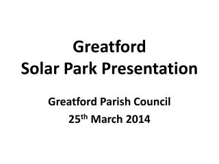 Greatford Solar Park Presentation