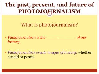 What is photojournalism?