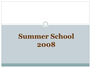 Summer  School 2008