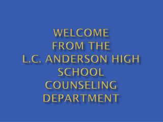 Welcome  from the  L.C. Anderson High School Counseling Department