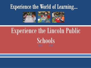 Experience the World of Learning…
