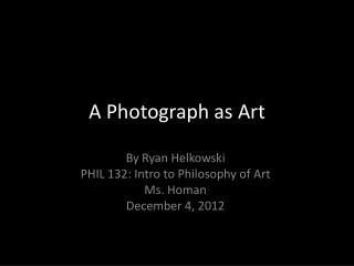 A Photograph as Art