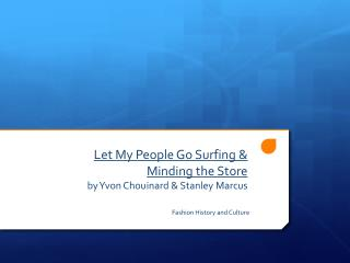 Let My People Go Surfing & Minding the Store by  Yvon  Chouinard  & Stanley Marcus