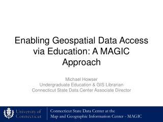 Enabling Geospatial Data Access via Education: A MAGIC Approach