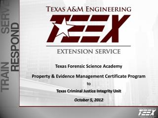 Texas Forensic Science Academy  Property & Evidence Management Certificate Program to Texas Criminal Justice Integrity