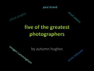 five of the greatest photographers