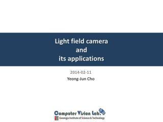 Light field camera  and its applications