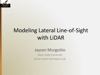 Modeling Lateral Line-of-Sight with  LiDAR