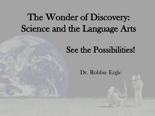 The Wonder of Discovery: Science and the Language Arts
