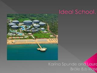 Ideal School .