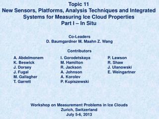 Topic  11 New Sensors, Platforms, Analysis Techniques and Integrated Systems for Measuring Ice Cloud  Properties Part I