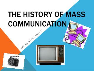 The History of Mass Communication