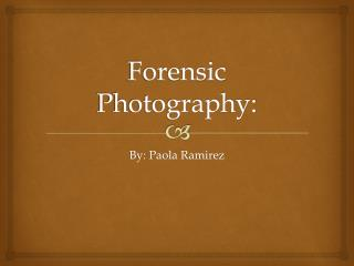 Forensic Photography: