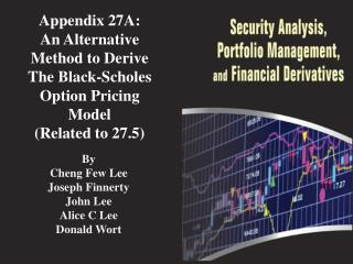 Appendix 27A: An Alternative Method to Derive The Black-Scholes Option Pricing Model (Related to 27.5)
