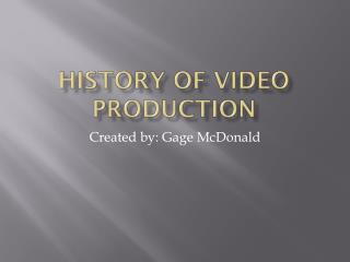 History of Video Production